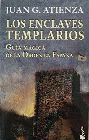 Imagen Los enclaves templarios. Guía mágica de la orden en España