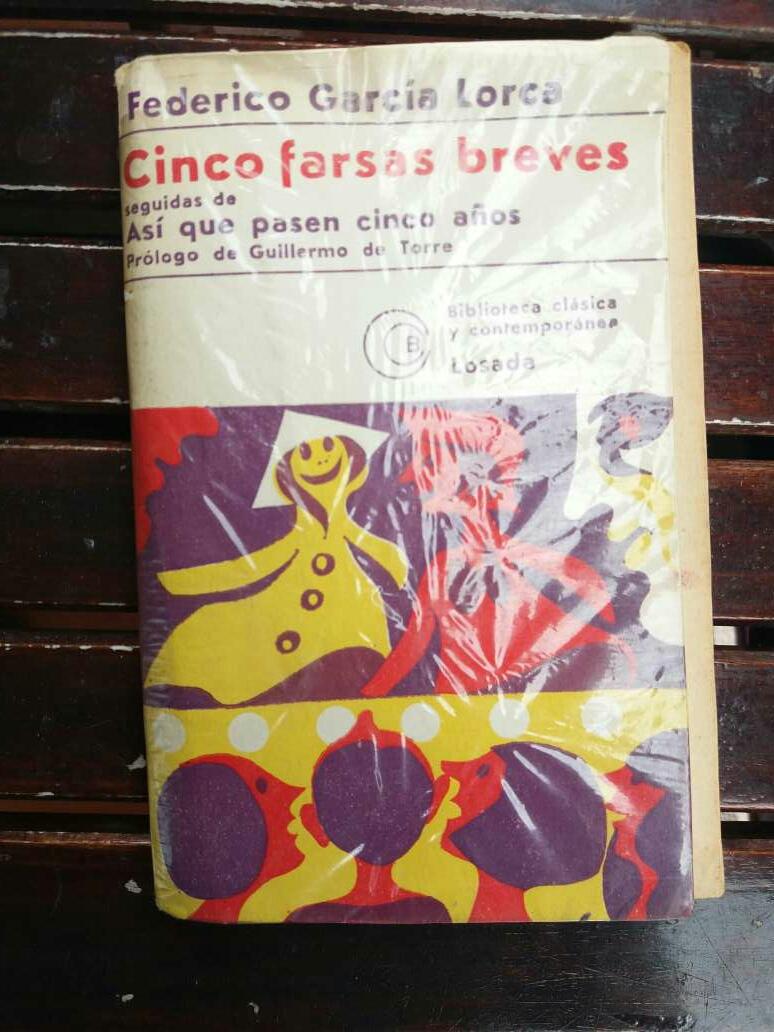 Imagen Cinco Farsas Breves seguidas de Así Que Pasen Cinco Años (Lorca)