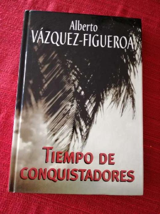 Imagen Tiempo de conquistadores, Alberto Vázquez Figueroa