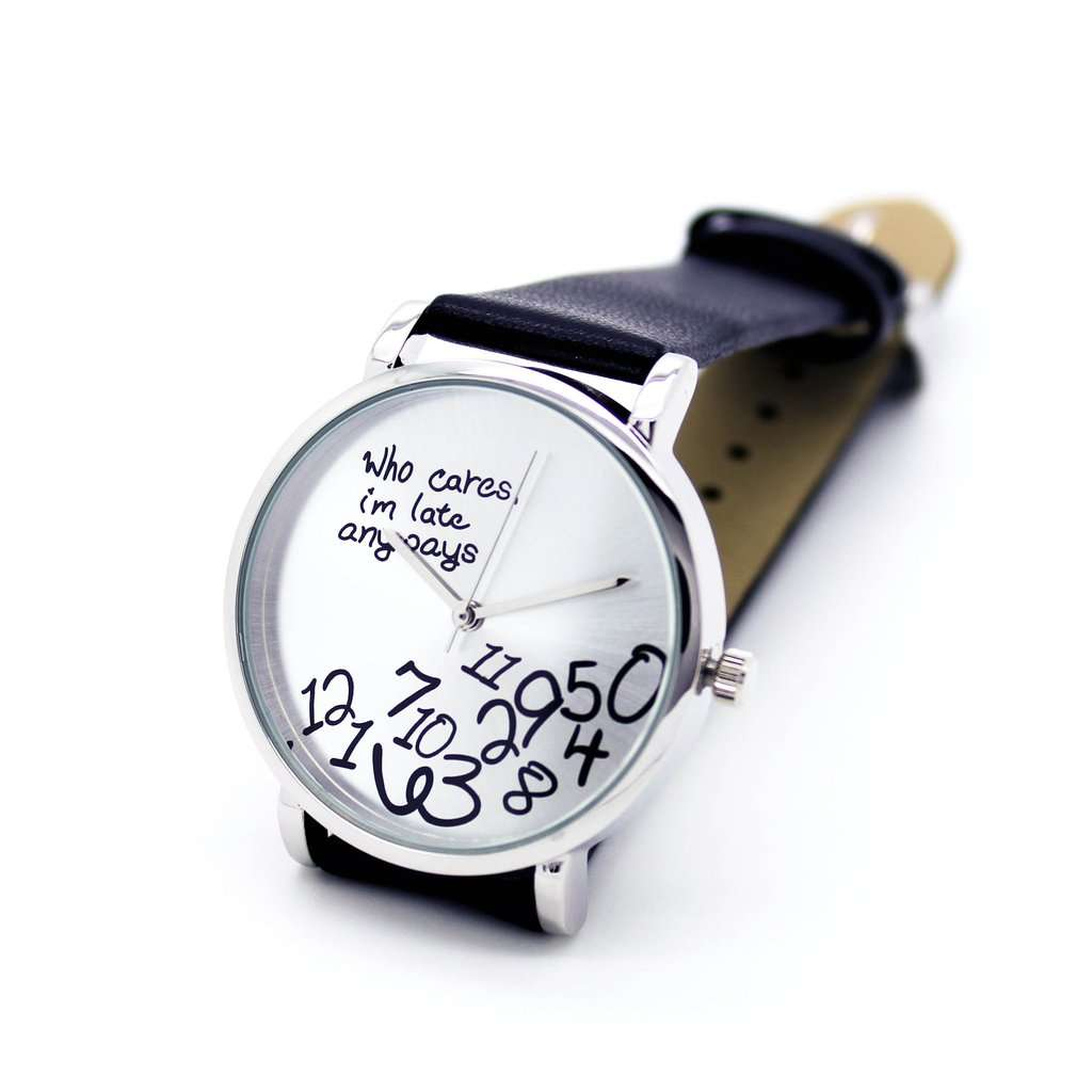 Imagen Reloj 'Who cares I' m late anyways'
